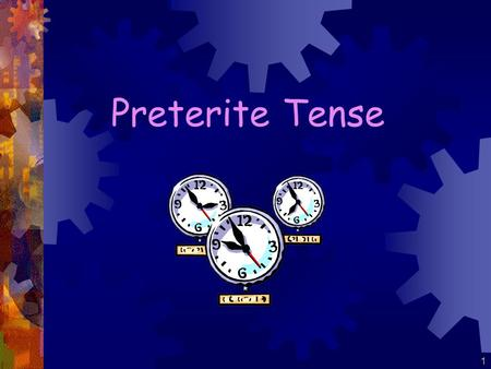 1 Preterite Tense 2 I watched tv. I bought a dress. I walked to school. El Pretérito: used with actions completed in the past.