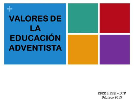 VALORES DE LA EDUCACIÓN ADVENTISTA