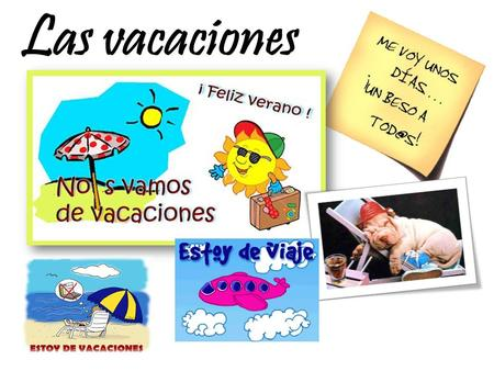 Las vacaciones. Mi vocabulario – versión inglesaMi vocabulario - español last year last summer two years ago I had an amazing time I visited we visited.