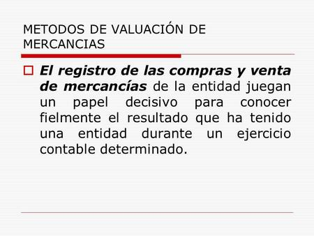 METODOS DE VALUACIÓN DE MERCANCIAS