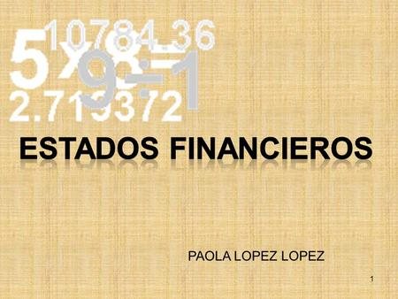 ESTADOS FINANCIEROS PAOLA LOPEZ LOPEZ.