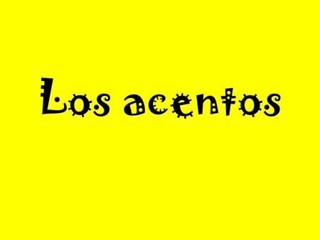 Los acentos. Rules for Stress In Spanish, words are spelled just like they sound. In order to take advantage of this simple and nearly perfect system.