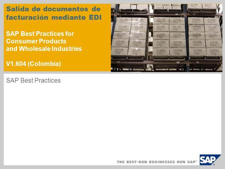 Salida de documentos de facturación mediante EDI SAP Best Practices for Consumer Products and Wholesale Industries V1.604 (Colombia) SAP Best Practices.