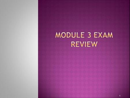 Module 3 Exam Review.