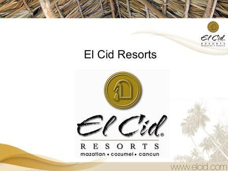 El Cid Resorts.