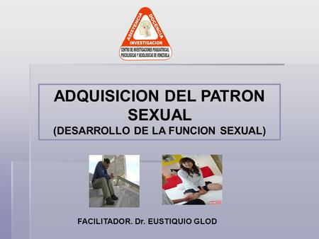 ADQUISICION DEL PATRON SEXUAL (DESARROLLO DE LA FUNCION SEXUAL)