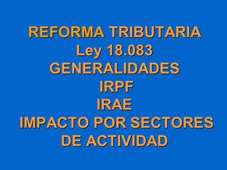 REFORMA TRIBUTARIA Ley 18