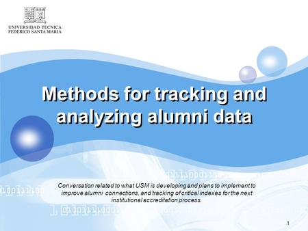 Methods for tracking and analyzing alumni data Conversation related to what USM is developing and plans to implement to improve alumni connections, and.