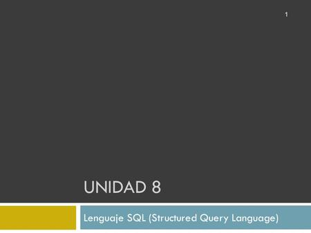 Lenguaje SQL (Structured Query Language)