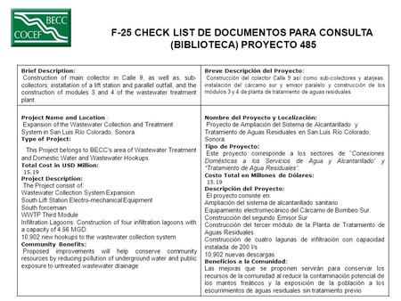 F-25 CHECK LIST DE DOCUMENTOS PARA CONSULTA (BIBLIOTECA) PROYECTO 485 Brief Description: Construction of main collector in Calle 9, as well as, sub- collectors;