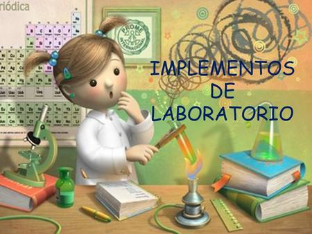 IMPLEMENTOS DE LABORATORIO