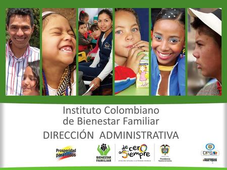 Instituto Colombiano de Bienestar Familiar DIRECCIÓN ADMINISTRATIVA 1.
