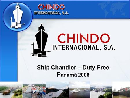 Ship Chandler – Duty Free Panamá 2008