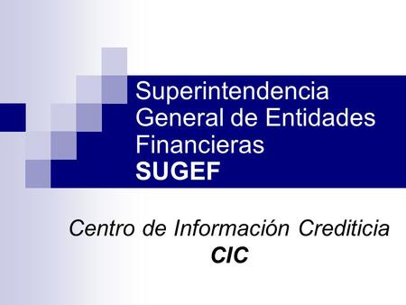 Superintendencia General de Entidades Financieras SUGEF