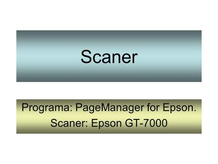Scaner Programa: PageManager for Epson. Scaner: Epson GT-7000.