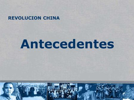 REVOLUCION CHINA Antecedentes.