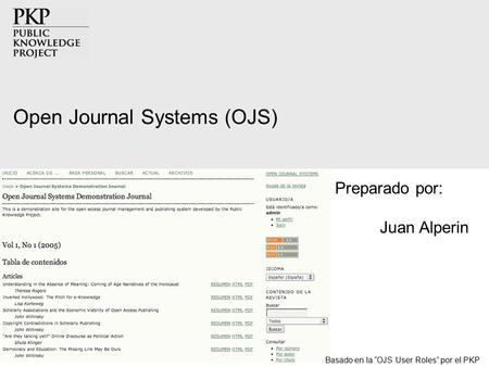 "Open Journal Systems (OJS) Preparado por: Juan Alperin Basado en la ""OJS User Roles"" por el PKP."