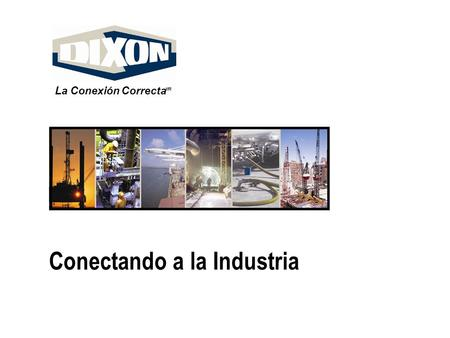 Connecting to industry Conectando a la Industria La Conexión Correcta MR.