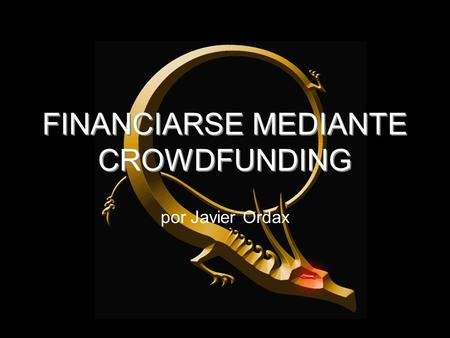 FINANCIARSE MEDIANTE CROWDFUNDING por Javier Ordax.