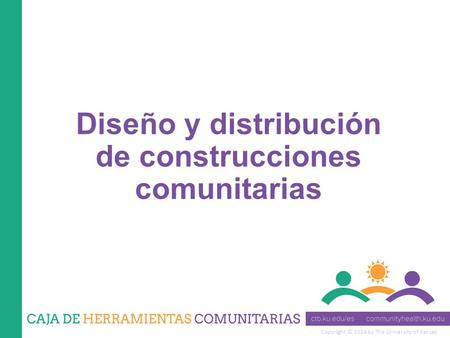 Copyright © 2014 by The University of Kansas Diseño y distribución de construcciones comunitarias.