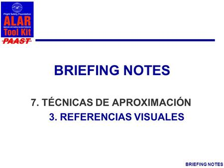 PAAST BRIEFING NOTES 7. TÉCNICAS DE APROXIMACIÓN 3. REFERENCIAS VISUALES.