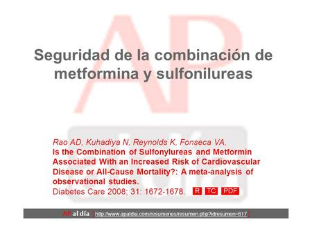 Seguridad de la combinación de metformina y sulfonilureas Rao AD, Kuhadiya N, Reynolds K, Fonseca VA. Is the Combination of Sulfonylureas and Metformin.