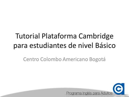 Tutorial Plataforma Cambridge para estudiantes de nivel Básico