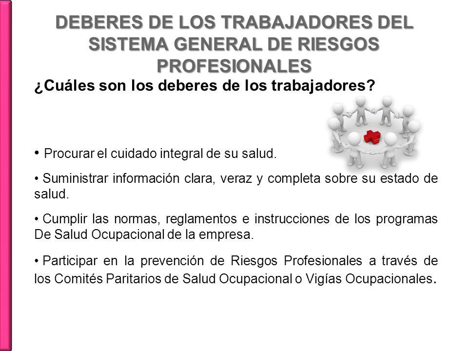 DEBERES DE LOS TRABAJADORES DEL SISTEMA GENERAL DE RIESGOS PROFESIONALES ¿Cuáles son los deberes de los trabajadores.