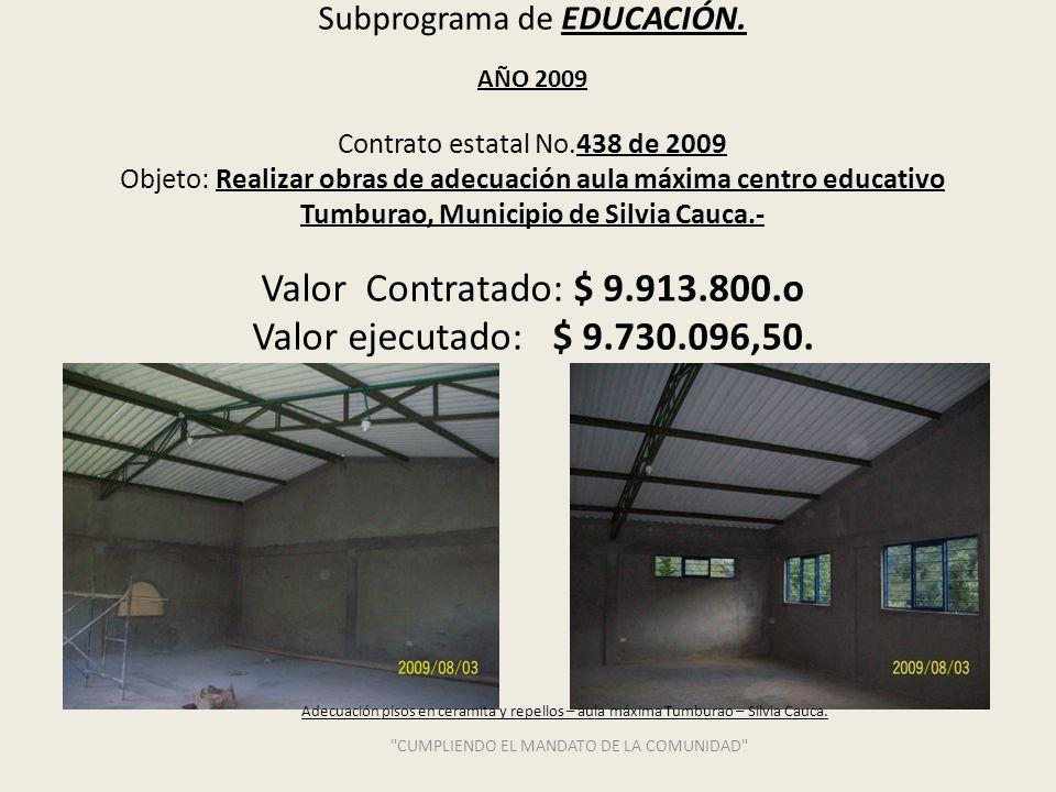 Subprograma de VÍAS Y TRANSPORTE AÑOS 2008 $9.000.000.o AÑO 2009 $1.000.000.o.