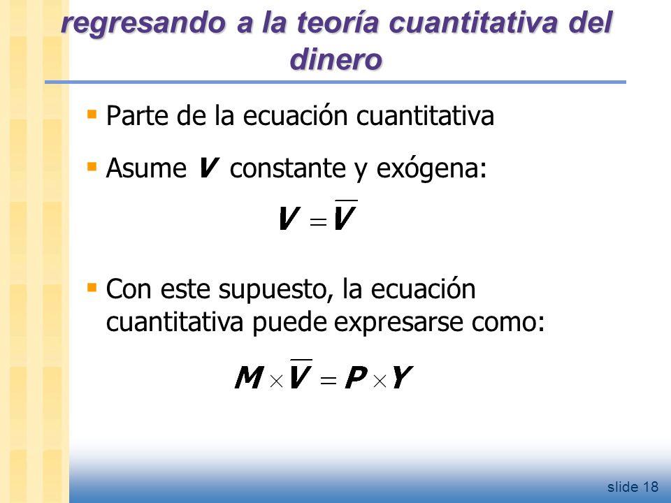 slide 19 La Teoría Cuantitativa del Dinero, cont.¿Cómo se determina el nivel de precios.
