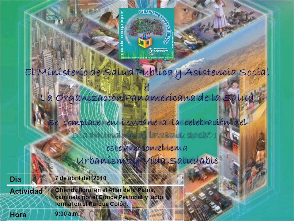 Día Mundial de la Salud Urbanismo y Vida Saludable 7 de Abril 2010 Programa Ofrenda Floral 9:00 a.