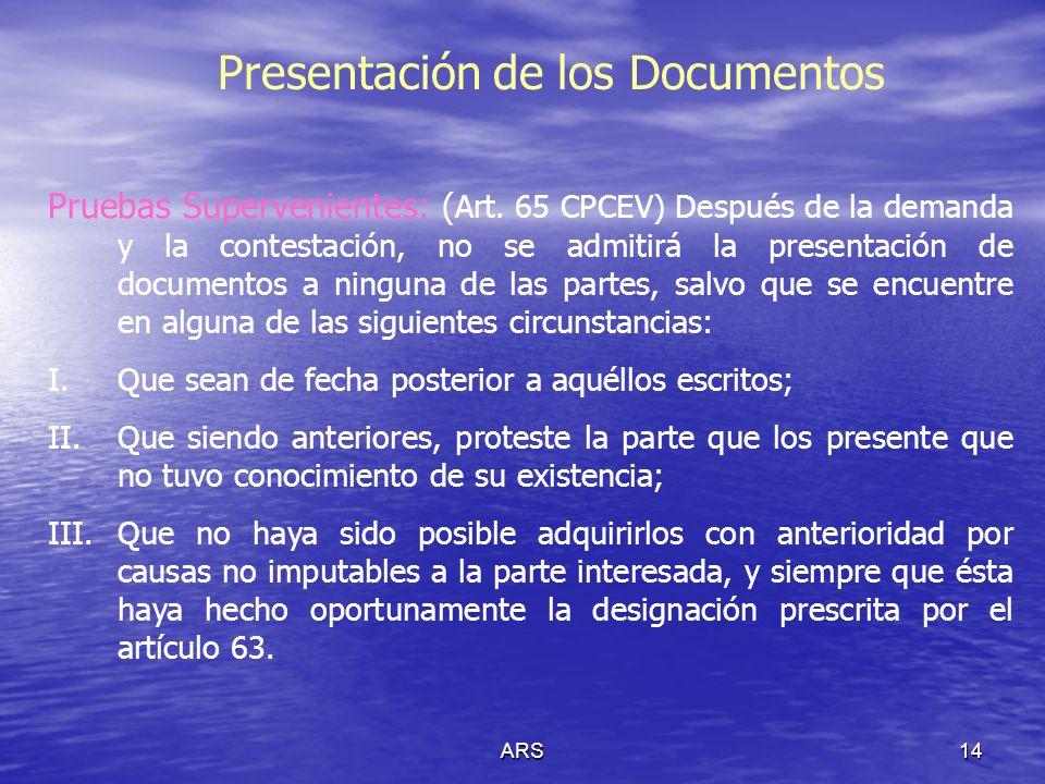 ARS15 Las Notificaciones La notificación es un acto procesal mediante el cual el órgano jurisdiccional informa, a las personas que deben intervenir en juicio, sobre alguna determinación que debe cumplir.