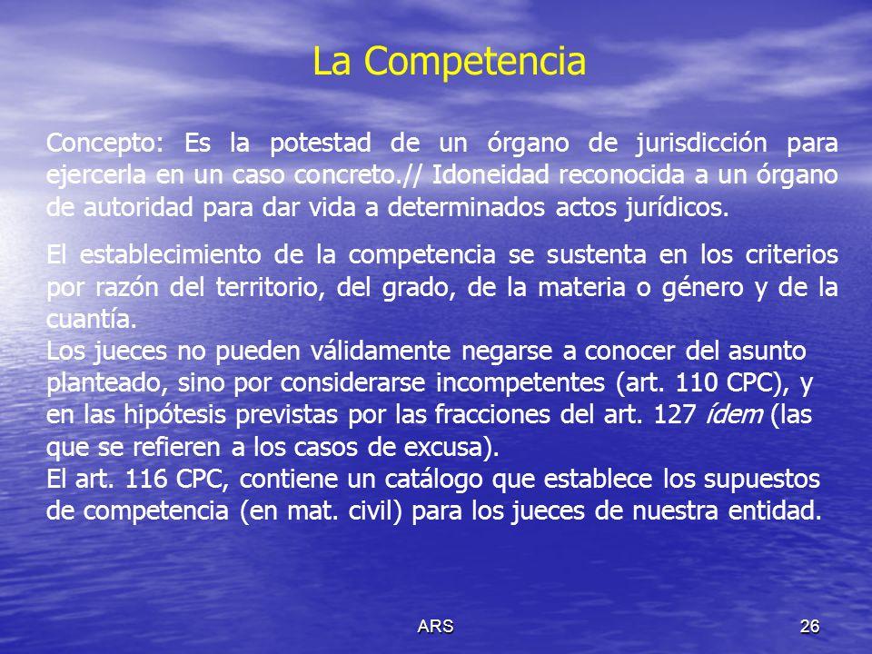ARS27 La Competencia El artículo 115 de la LOPJE, señala la forma en que se encuentra dividido el territorio del Estado en cuanto a los distritos judiciales.