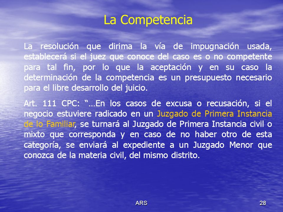 ARS29 La Competencia Los litigantes sólo pueden promover la competencia, cuando no se hayan sometido a una jurisdicción, expresa o tácitamente.