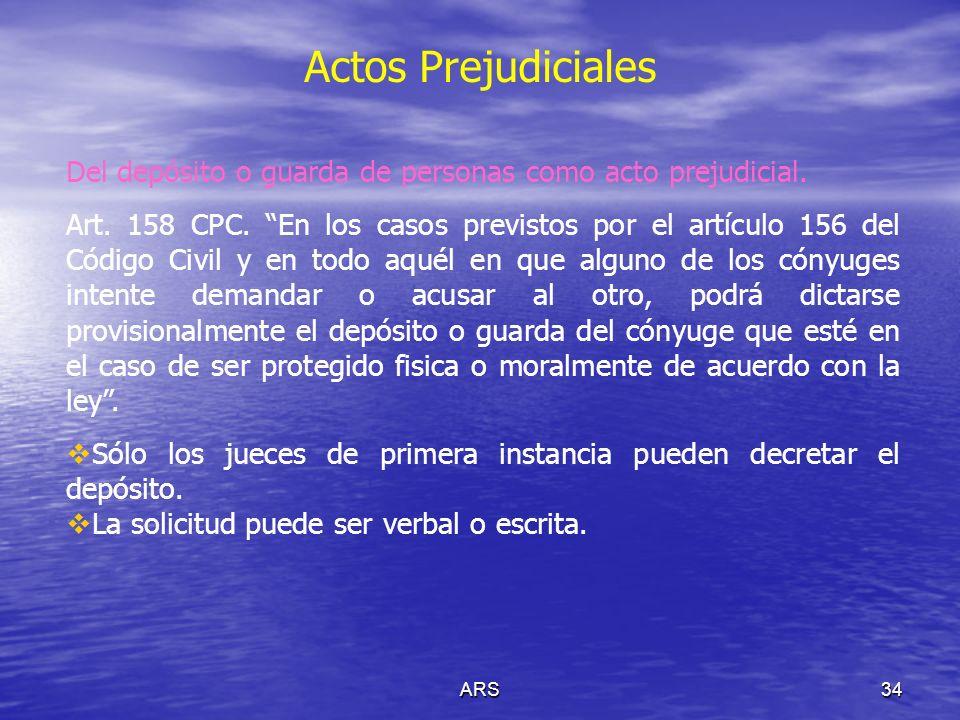 ARS35 Actos Prejudiciales La casa o institución en que deba constituirse el depósito la designará el juez.