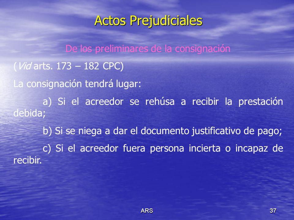 ARS38 Actos Prejudiciales Procedimiento: Se le notifica al acreedor de manera fehaciente el ofrecimiento de pago.