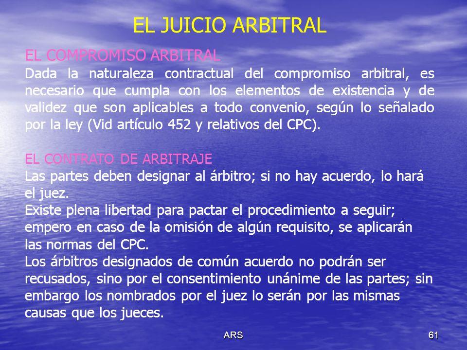 ARS62 EL JUICIO ARBITRAL LAUDO ARBITRAL La decisión final de los árbitros que resuelve la controversia planteada se denomina laudo arbitral.