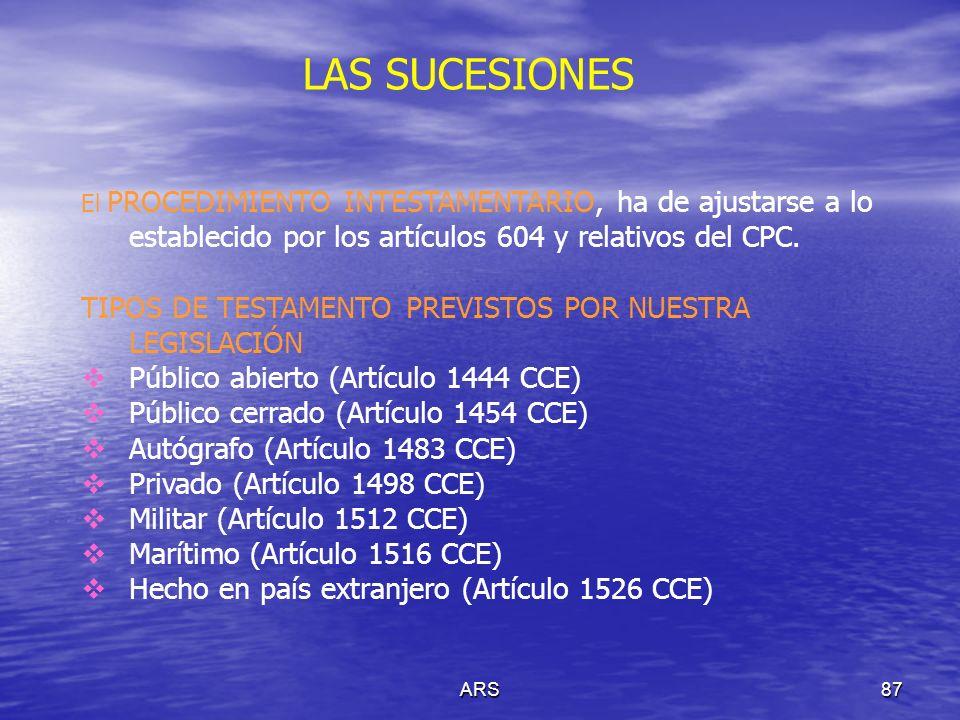 ARS88 SECCIONES QUE COMPONEN EL JUICIO INTESTAMENTARIO (Véanse artículos 589, 590, 591, 592 y 593 CPC) La de SUCESIÓN.