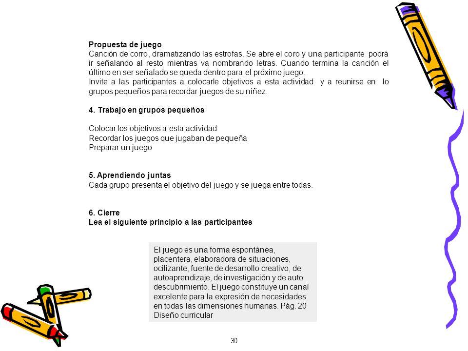 30 Características del juego Es una actividad libre y espontánea.
