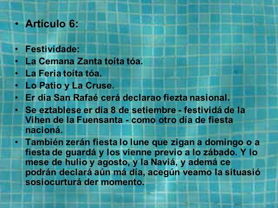 Artículo 6: Festividade: La Cemana Zanta toíta tóa.