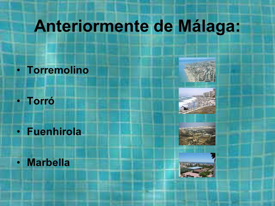 Anteriormente de Málaga: Torremolino Torró Fuenhirola Marbella