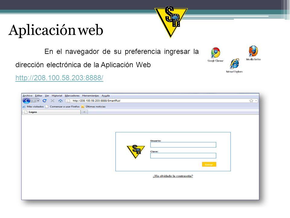 Aplicación web Para el uso y administración de la Aplicación Web, existen dos sesiones, cuyos usuario y clave les son proporcionados por la empresa a los usuarios que las utilizarán.