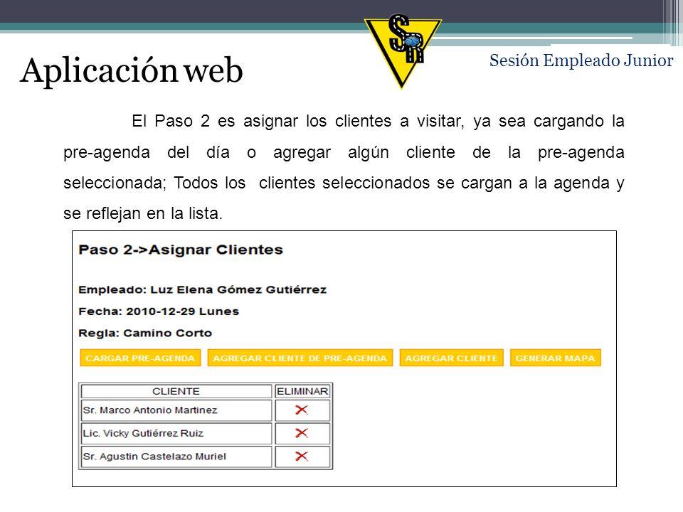 Aplicación web Sesión Empleado Junior Default (camino más corto) Al seleccionar la regla de negocio Default (Camino más corto) se visualiza «Paso 2 Asignar Clientes»