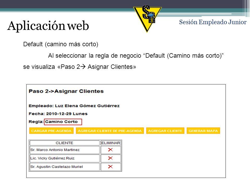 Aplicación web Sesión Empleado Junior Orden de ingreso Al seleccionar la regla de negocio Orden Ingreso se visualiza «Paso 2 Asignar Clientes»