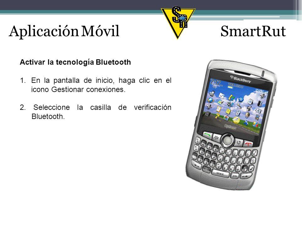 Aplicación MóvilSmartRut Activar la conexión a la red inalámbrica 1.En la pantalla de inicio, haga clic en el icono Gestionar conexiones.