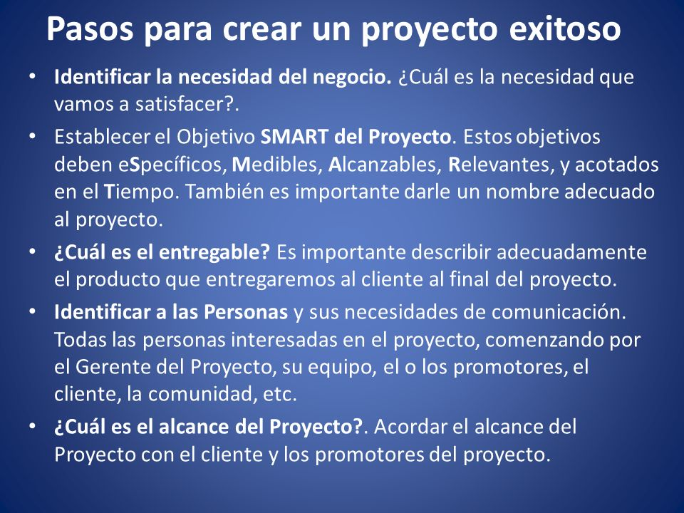 Pasos para crear un proyecto exitoso Identificar las premisas del proyecto.