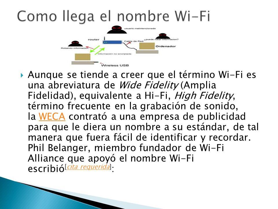 Artículo principal: IEEE 802.11IEEE 802.11 Existen diversos tipos de Wi-Fi, basado cada uno de ellos en un estándar IEEE 802.11 aprobado.