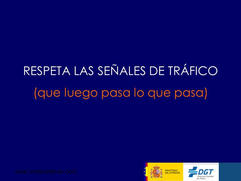 RESPETA LAS SEÑALES DE TRÁFICO (que luego pasa lo que pasa) www.motorweb-es.com
