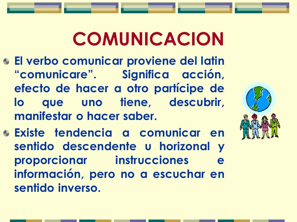 El verbo comunicar proviene del latin comunicare.