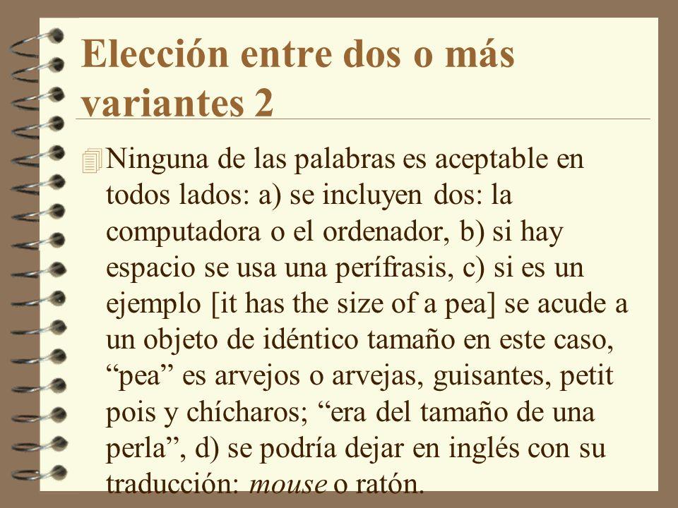 Elección entre dos o más variantes 3 4 Como último recurso se dejaría el término aislado en inglés.